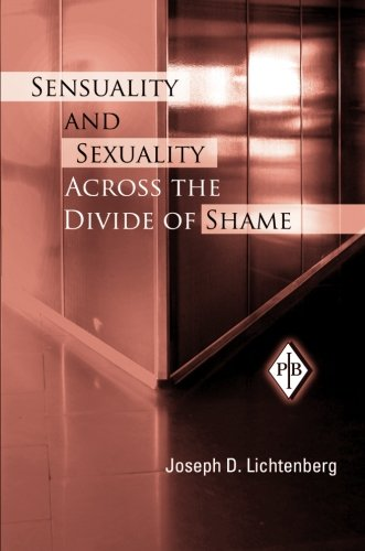 Sensuality and Sexuality Across the Divide of Shame (Psychoanalytic Inquiry Book Series)