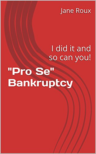 Pro-Se-Bankruptcy-I-did-it-and-so-can-you