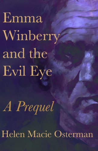 Emma Winberry and The Evil Eye, A Prequel (Emma Winberry Mystery series Book 4)