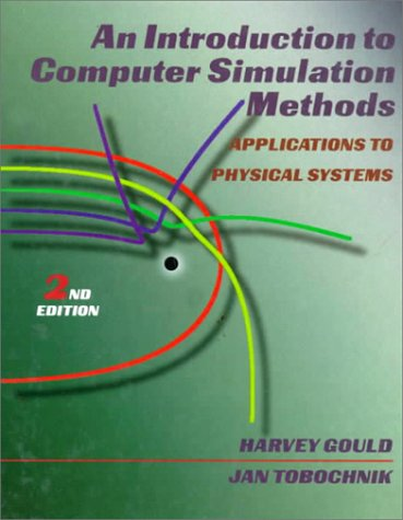 An Introduction to Computer Simulation Methods: Applications to Physical System (2nd Edition)