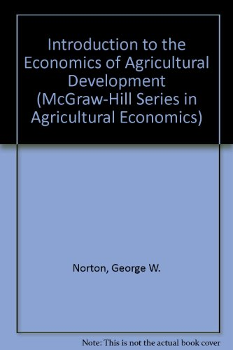 Introduction to Economics of Agricultural Development (McGraw-Hill Series in Agricultural Economics)
