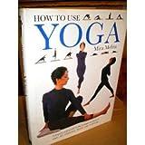 How to Use Yoga, Mira Mehta, 0831717572