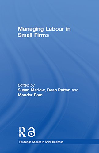 Managing Labour in Small Firms (Routledge Studies in Small Business Book 9) por Monder Ram,Susan Marlow,Dean Patton