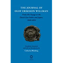 The Journal of Olof Eriksson Willman: From His Voyage to the Dutch East Indies and Japan, 1648-1654
