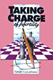 Taking Charge of Infertility, Patricia Irwin Johnston, 0944934072