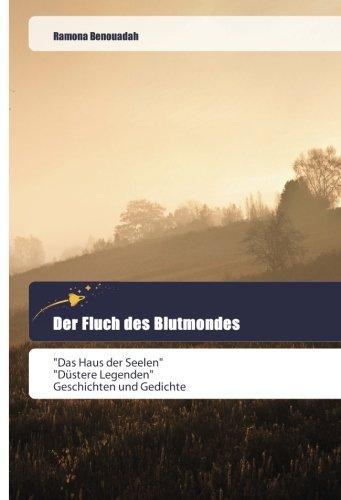 """Price comparison product image Der Fluch des Blutmondes: """"Das Haus der Seelen"""" """"Düstere Legenden"""" Geschichten und Gedichte (German Edition)"""