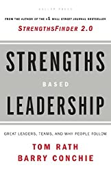 Strengths-based Leadership: A Landmark Study of Great Leaders, Teams, and the Reasons Why We Follow