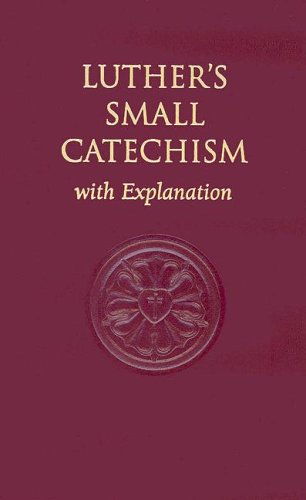 Luther's Small Catechism, with Explanation