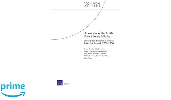 Assessment of the AHRQ Patient Safety Initiative: Moving