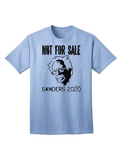 TOOLOUD Bernie Sanders 2020 Not for Sale Adult T-Shirt - Light-Blue - Large