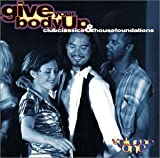 Give Your Body Up: Club Classics & House