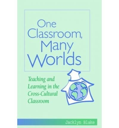 [(One Classroom, Many Worlds: Teaching and Learning in the Cross-Cultural Classroon)] [Author: Clayton] published on (September, 2003) PDF