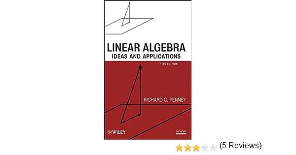 Linear Algebra: Ideas and Applications: Richard C. Penney ...