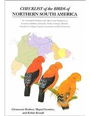 Checklist of the Birds of Northern South America: An Annotated Checklist of the Species and Subspecies of Ecuador, Colombia, Venezuela, Aruba, Curacao, Bonaire, Trinidad & Tobago, Guyana, Suriname and French Guiana