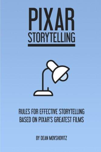 pixar-storytelling-rules-for-effective-storytelling-based-on-pixars-greatest-films