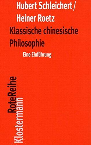 Klassische chinesische Philosophie: Eine Einführung (Klostermann RoteReihe, Band 28)