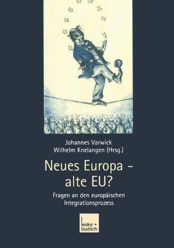 Neues Europa - alte E.U.?: Fragen an den europäischen Integrationsprozess