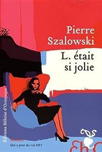 L. était si jolie par Szalowski