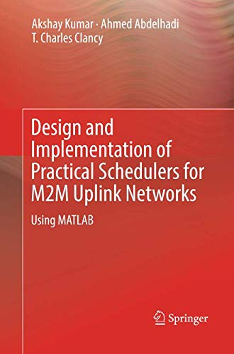 Design and Implementation of Practical Schedulers for M2M Uplink Networks: Using MATLAB