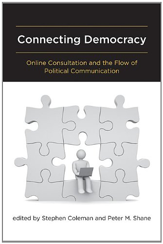 Connecting Democracy: Online Consultation and the Flow of Political Communication (The MIT Press)