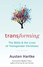 Transforming: The Bible and the Lives of Transgendered Christians