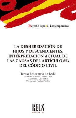 La desheredación de hijos y descendientes: Interpretación actual de las causas del artículo 853 del Código civil (Derecho español contemporáneo)