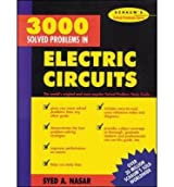 3000 Solved Problems in Electric Circuits (Schaum's Solved Problems Series)