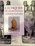 L'échiquier de Charlemagne