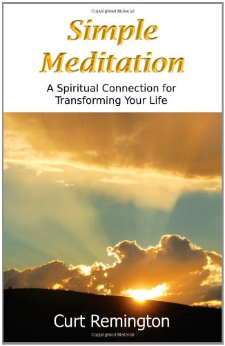 Simple Meditation: A Spiritual Connection for Transforming Your Life