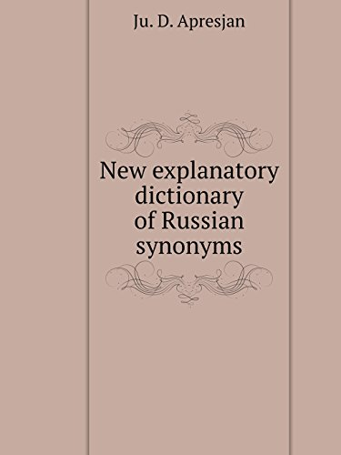 New explanatory dictionary of Russian synonyms (Russian Edition)