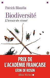 Biodiversité : L'avenir du vivant par Patrick Blandin