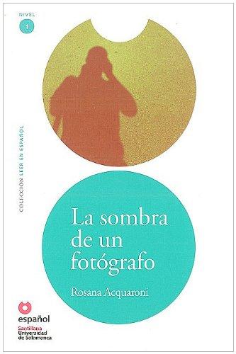 La Sombra de un Fotografo [With CD (Audio)] = The Shadow of a Photographer (Leer en español / Read in Spanish)