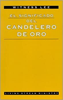 Book El Significado del Candelero de Oro (Spanish Edition) by Witness Lee (2001-09-01)