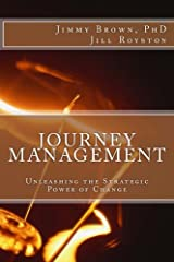 Journey Management: Unleashing the Strategic Power of Change Paperback