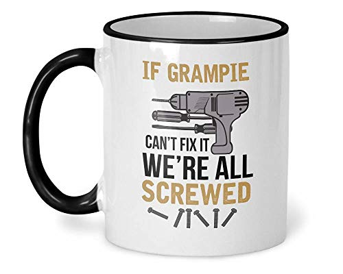 Funny Gift Mug If GRAMPIE Can't Fix It We're All Screwed - Imprint ()