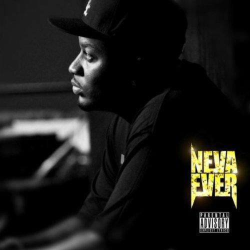 Nevaever [Explicit]