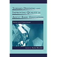 Toward Defining and Improving Quality in Adult Basic Education: Issues and Challenges (Rutgers Invitational Symposium...