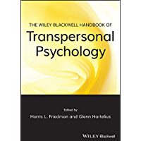The Wiley-Blackwell Handbook of Transpersonal Psychology (English Edition)