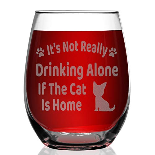 Shop4Ever It's Not Really Drinking Alone If The Cat Is Home Laser Engraved Stemless Wine Glass ~ Funny Cat Mom Dad Lover Crazy Cat Lady Gift ~ (Cat, 15 oz.)