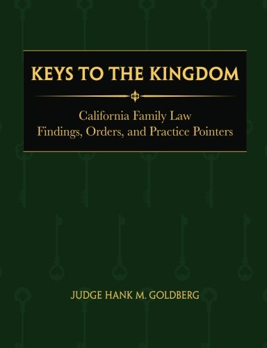 Keys to the Kingdom: California Family Law Findings, Orders, and Practice Pointers