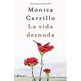 La vida desnuda: Premio Azorín de Novela 2020 de Mónica Carrillo