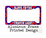 """12.25"""" x 6.5"""" Aluminum Slave To The Traffic Light License Plate Frame 