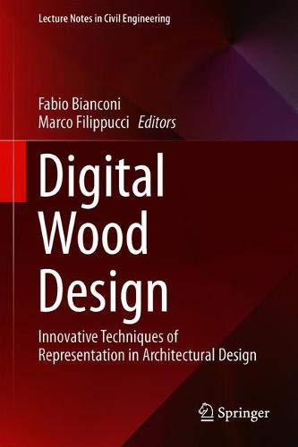 Digital Wood Design: Innovative Techniques of Representation in Architectural Design (Lecture Notes in Civil Engineering)-cover