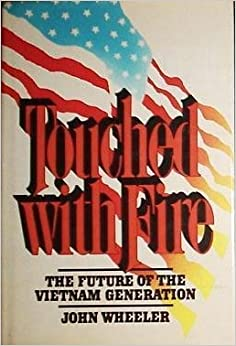 Book Touched With Fire: The Future of the Vietnam Generation