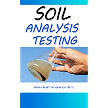 Soil Analysis Testing: Steps For Getting Your Soil Tested