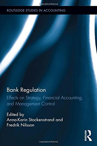 Bank Regulation: Effects on Strategy, Financial Accounting and Management Control (Routledge Studies in Accounting)