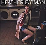 Real by Heather Eatman (2001-05-08)