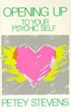 Opening Up to Your Psychic Self Paperback…