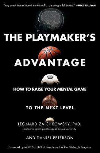 (The Playmaker's Advantage: How to Raise Your Mental Game to the Next Level)