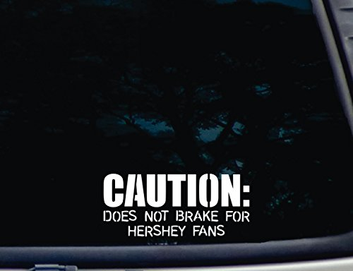 CAUTION: Does not brake for Heshey Fans - 7